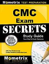 CMC Exam Secrets Study Guide: CMC Test Review for the Cardiac Medicine Certification Exam