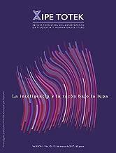 La inteligencia y la razón bajo la lupa (Xipe totek 101) (Spanish Edition)