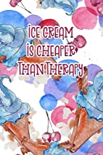 Ice Cream Is Cheaper Than Therapy: Journal With Blue ice Cream Cones