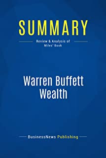 Summary: Warren Buffett Wealth: Review and Analysis of Miles' Book