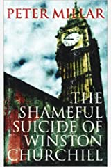 The Shameful Suicide of Winston Churchill Kindle Edition
