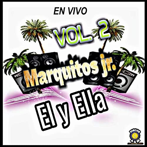 El Y Ella En Vivo Vol. 2 de Marquitos Jr. en Amazon Music - Amazon.es