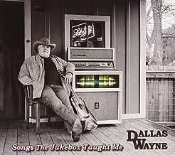 Best dallas wayne songs the jukebox taught me Reviews