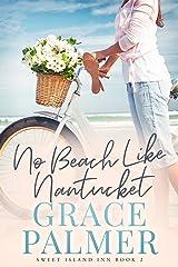 No Beach Like Nantucket (A Sweet Island Inn Book 2) Kindle Edition