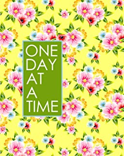 One Day at a Time - 18 Month Planner: Pretty Yellow Flowers Recovery Oriented Daily Weekly and Monthly Views with Notes an...