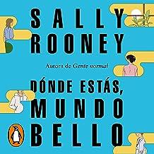 Dónde estás, mundo bello [Beautiful World, Where Are You]: La nueva novela de la aclamada autora de «Gente normal»