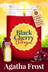 Black Cherry Betrayal: A cozy murder mystery packed with twists (Claire's Candles Cozy Mystery Book 2) Kindle Edition