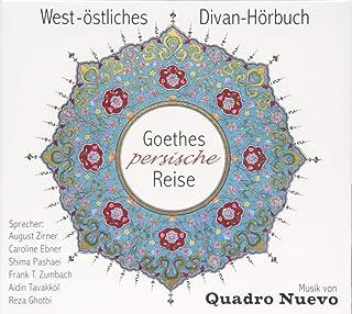 Goethes persische Reise: Ein West-östliches Divan-Hörbuch