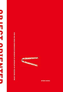 Object Oriented: An Anthology of Supreme Accessories from 1994-2018