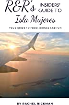 R&R's Insiders' Guide to Isla Mujeres