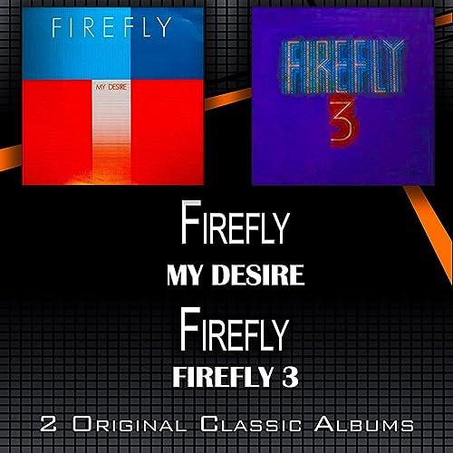My Desire - Firefly 3 by Firefly on Amazon Music - Amazon com