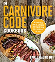 The Carnivore Code Cookbook: Reclaim Your Health, Strength, and Vitality with 100+ Delicious Recipes