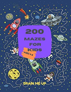 200 MAZES FOR KIDS, AGES 4-8: Maze Activity Book That Brings Joy To Children & Boosts Their Logical Skills   4-6, 6-8   Gr...