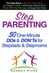 STEP PARENTING: 50 One-Minute DOs and DON'Ts for Stepdads and Stepmoms Kindle Edition