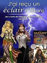 J'ai reçu un éclair à 18 ans: Les 4 morts de Margarita voyante medium racontées... (Esoterique - Medium) (French Edition)