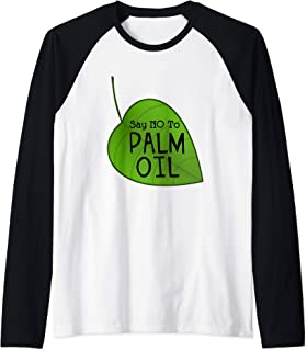Say No To Palm Oil Ecologists Environmentalists Earth Day Raglan Baseball Tee