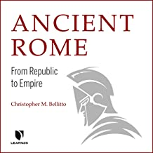 Ancient Rome: From Republic to Empire