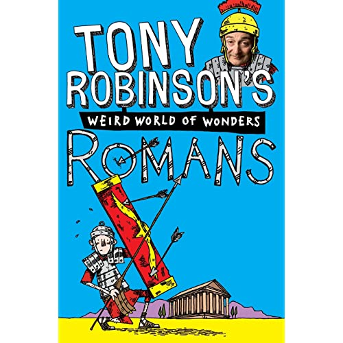 Romans (Sir Tony Robinson's Weird World of Wonders)