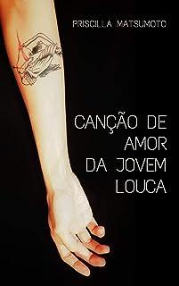Canção de amor da jovem louca (Portuguese Edition)