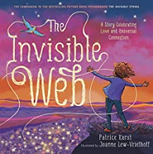 The Invisible Web: A Story Celebrating Love and Universal Connection (The Invisible String)