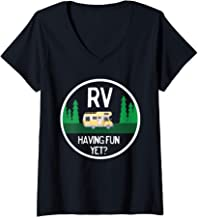 Womens Funny RV Having Fun Yet for Camping Roadtrips V-Neck T-Shirt