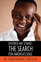 Divided We Stand: The Search for America's Soul