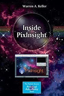 Inside PixInsight (The Patrick Moore Practical Astronomy Series)
