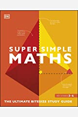 Super Simple Maths: The Ultimate Bitesize Study Guide Kindle Edition
