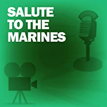 Salute to the Marines: Classic Movies on the Radio