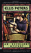 An Excellent Mystery: The Eleventh Chronicle of Brother Cadfael (Brother Cadfael Mysteries)