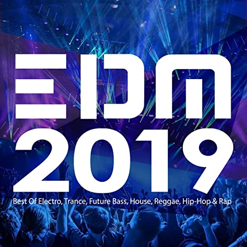Incredible Edm 2019 Best Of Electro Trance Future Bass House Download Free Architecture Designs Licukmadebymaigaardcom