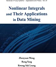 Nonlinear integrals and their applications in data mining (Advances in Fuzzy Systems-Applications and Theory)