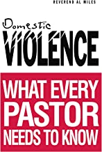 Domestic Violence: What Every Pastor Needs to Know