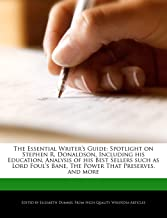 The Essential Writer's Guide: Spotlight on Stephen R. Donaldson, Including his Education, Analysis of his Best Sellers suc...