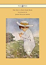 The Now-A-Days Fairy Book - Illustrated by Jessie Willcox Smith (English Edition)