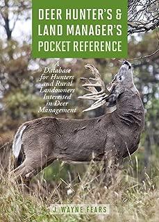 Deer Hunter's & Land Manager's Pocket Reference: A Database for Hunters and Rural Landowners Interested in Deer Management