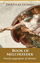 Book of Melchizedek: Pseudo-epigrapher of Genesis (English Edition)