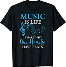 Music Is Life That's Why Our Hearts Have Beats T-Shirt
