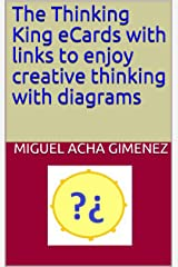 The Thinking King eCards with links to enjoy creative thinking with diagrams Kindle Edition