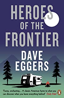 Heroes of the Frontier (English Edition)
