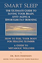 Smart Sleep: The Ultimate Guide to Saving Your Brain, Anti-Aging & Effortless Fat-Burning (English Edition)
