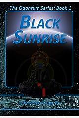 Black Sunrise: Quantum Book 1 Kindle Edition
