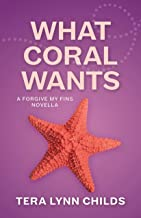 What Coral Wants (Forgive My Fins Book 5)