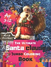 Merry Christmas The Ultimate Santa clause Jumbo Coloring Book Age 3-12