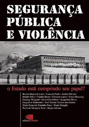 Segurança Pública e Violência: O Estado Está Cumprindo seu Papel?