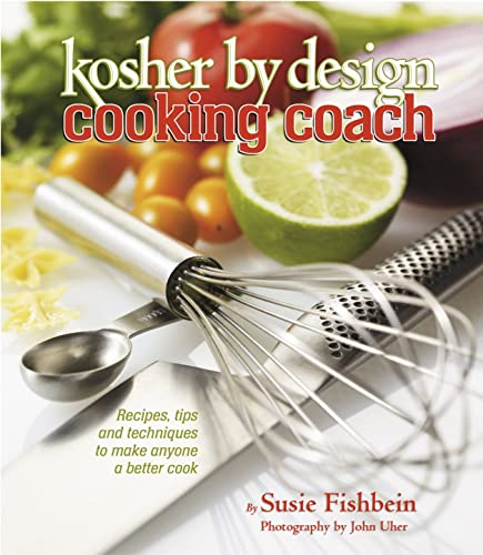 2021 Kosher lowest By Design high quality Cooking Coach: Recipes, tips and techniques to make anyone a better cook online