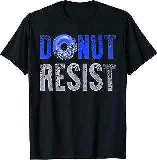 Police Officer Shirt Thin Blue Line Donut Resist Joke Gift T-Shirt
