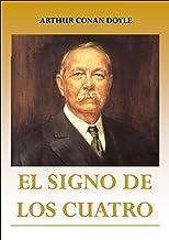 EL  SIGNO DE  LOS  CUATRO (Sherlock Holmes nº 2) (Spanish Edition)
