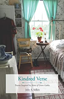Kindred Verse: Poems Inspired by Anne of Green Gables