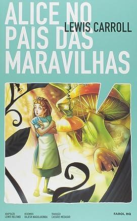Alice no País das Maravilhas - Volume 1. Coleção Farol HQ